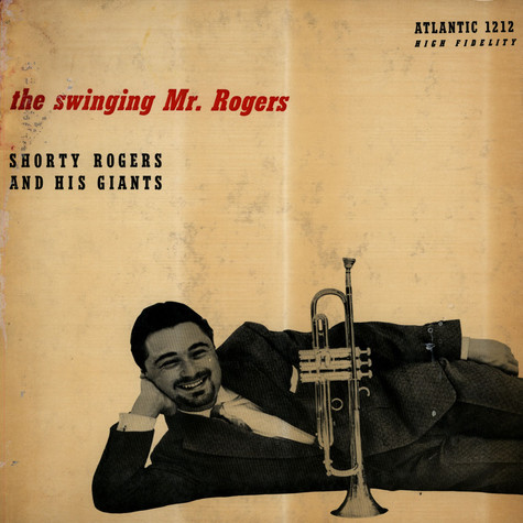 Shorty Rogers And His Giants - The Swinging Mr. Rogers