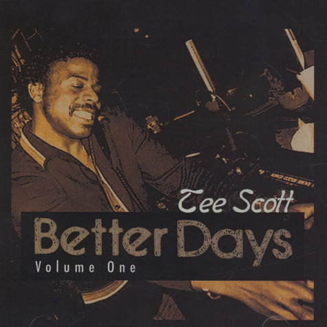 Tee Scott - Better Days Classics Volume 1