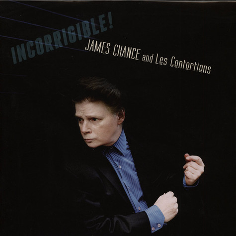 James Chance & Les Contortions - Incorrigible