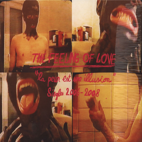 Feeling Of Love - La Peur Est Un Illusion - Singles 2006-08