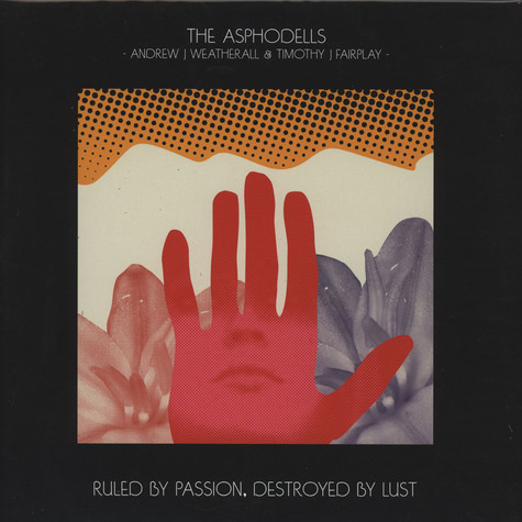 Asphodells, The - Ruled By Passion, Destroyed By Lust