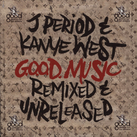 J. Period & Kanye West - G.O.O.D. Music: Remixed & Unreleased