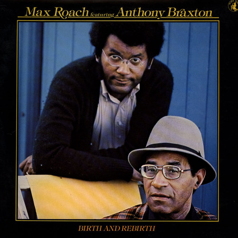 Max Roach - Birth And Rebirth feat. Anthony Braxton