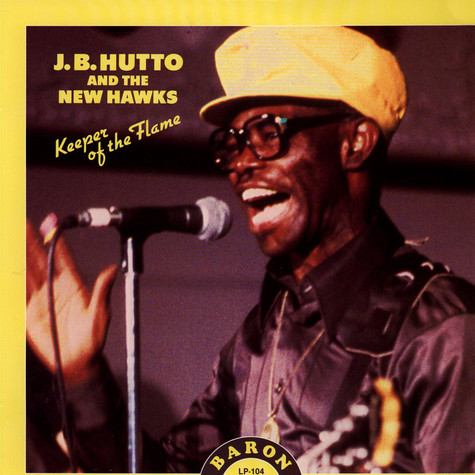 J.B. Hutto and The New Hawks - Keeper Of The Flame