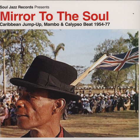 V.A. - Mirror To The Soul: Music, Culture And Identity In The Carribbean 1920-72