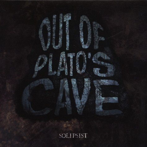 Out of Plato's Cave - Solipsist
