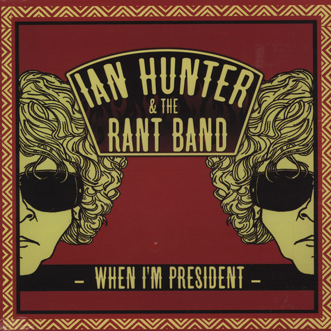 Ian Hunter & The Rant Band - When I'm President