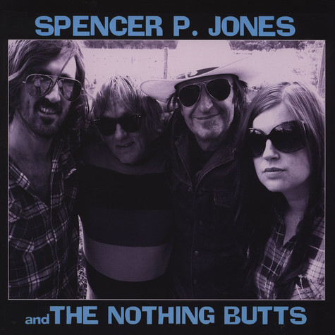Spencer P & The Nothing Butts Jones - Spencer P Jones & The Nothing Butts