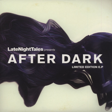 Late Night Tales presents - After Dark EP
