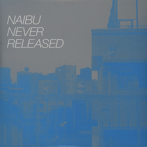 Naibu - Never Released
