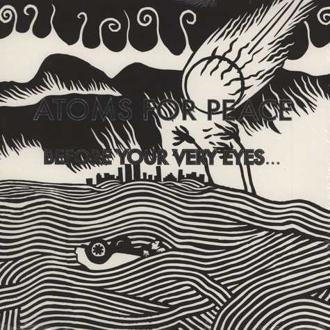 Atoms For Peace (Thom Yorke) - Before Your Very Eyes
