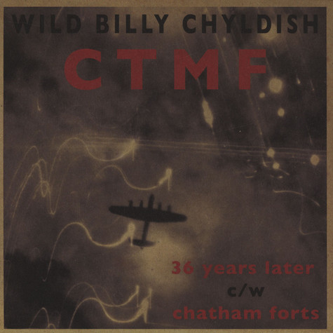 Wild Billy Childish & CTMF - 36 Years Later / Chatham Forts