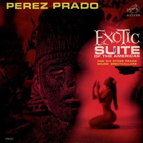 Perez Prado And His Orchestra - Exotic Suite Of The Americas