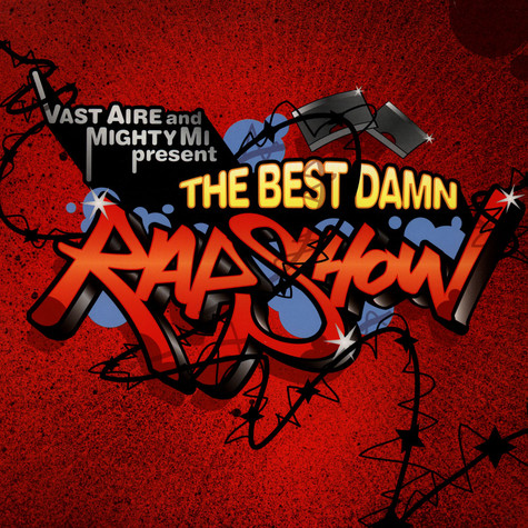 Vast Aire And DJ Mighty Mi - The Best Damn Rap Show