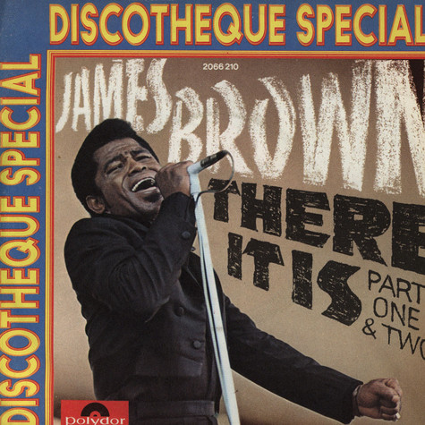 James Brown - There It Is (Part One & Two)