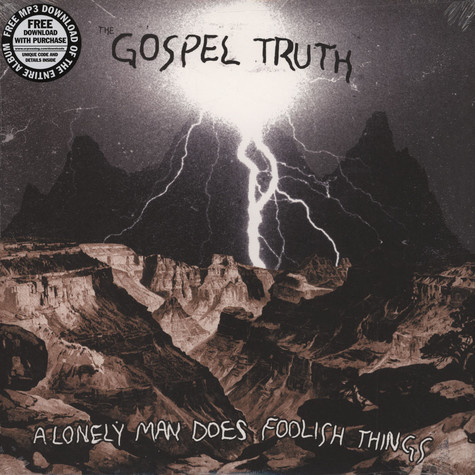 Gospel Truth, The - A Lonely Man Does Foolish Things