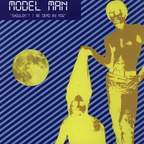 Model Man - Shouldn't I Be Dead By Now