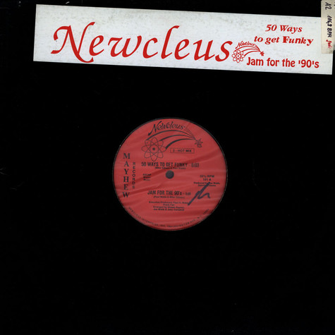 Newcleus - 50 Ways To Get Funky / Jam For The '90's