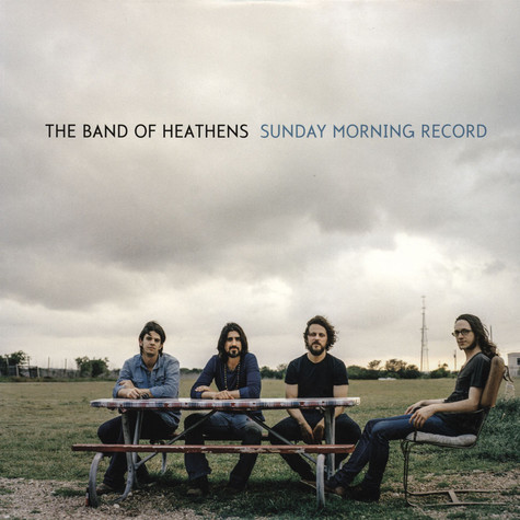Band Of Heathens - Sunday Morning Record