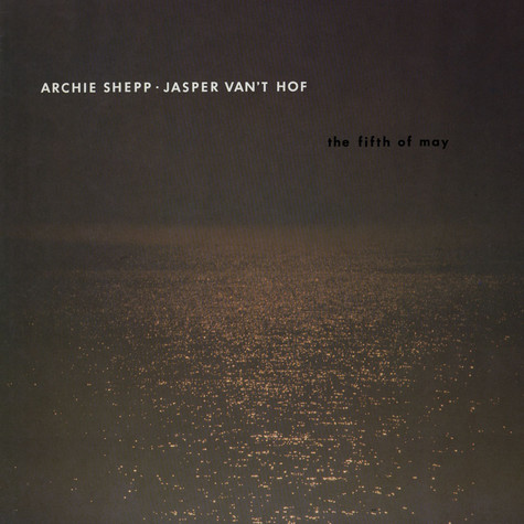 Archie Shepp and Jasper Van't Hof - The Fifth Of May