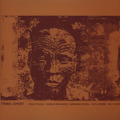 John Tchicai, Charlie Kohlhase, Garrison Fewell, Cecil McBee & Billy Hart - Tribal Ghost