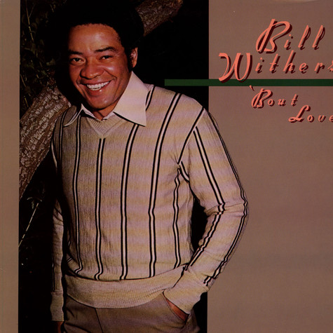 Bill Withers - 'Bout Love