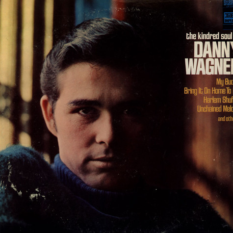 Danny Wagner - The Kindred Soul Of