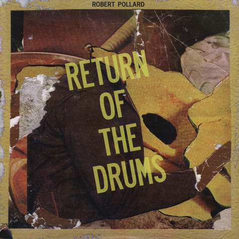 Robert Pollard - Return Of The Drums