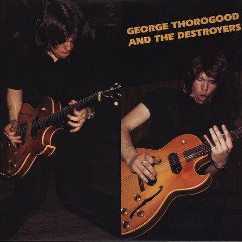 George Thorogood & Destroyers - George Thorogood & Destroyers