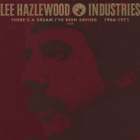Lee Hazlewood - There's A Dream I've Been Saving: Lee Hazlewood Industries 1966 - 1971 Deluxe Edition