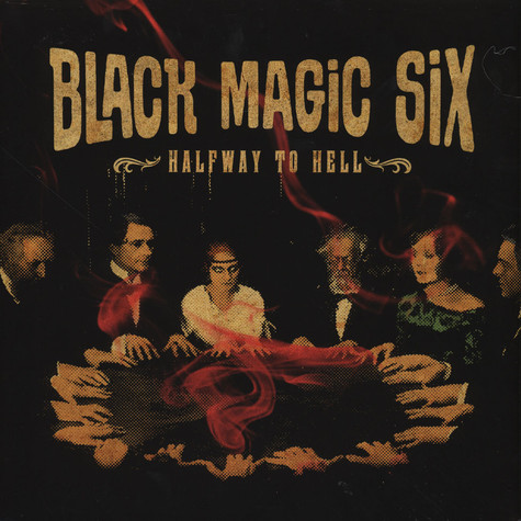 Black Magic Six - Halfway To Hell