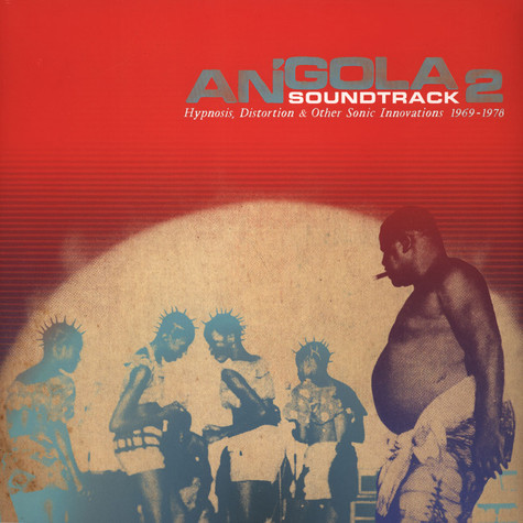 Angola Soundtrack - Volume 2: Hypnosis, Distortions & Other Sonic Innovations 1969-1978