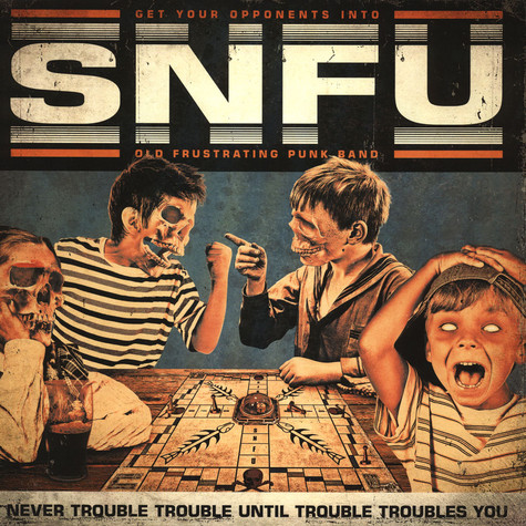 SNFU - Never Trouble Trouble Until Trouble Troubles