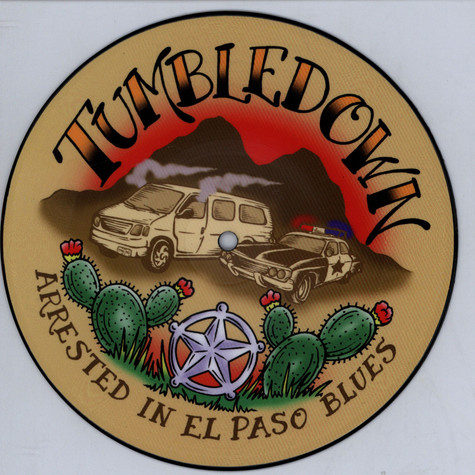 Tumbledown - Arrested In El Paso Bluies Picture Disc