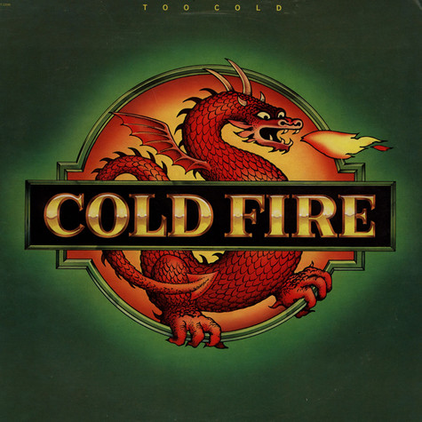 Cold Fire - Too Cold