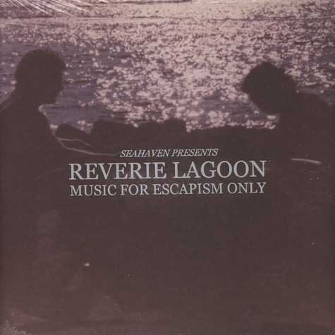 Seahaven - Reverie Lagoon: Music For Escapism Only