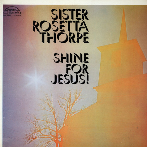 Sister Rosetta Tharpe - Shine For Jesus!