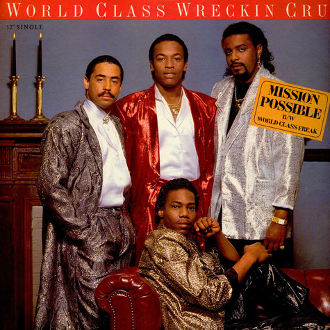World Class Wreckin' Cru - Mission Possible / World Class Freak