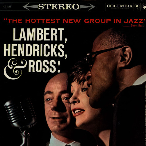 Lambert, Hendricks & Ross with Ike Isaacs Trio, The - The Hottest New Group In Jazz feat. Harry Edison