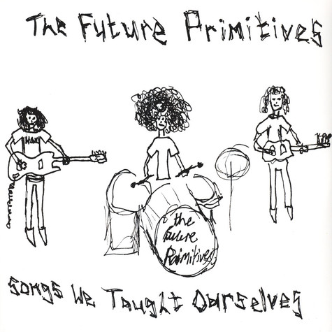 Future Primitives, The - Songs We Taught Ourselves