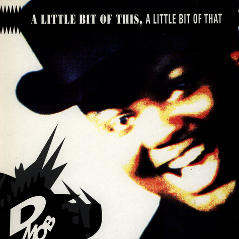D Mob - A Little Bit Of This, A Little Bit Of That