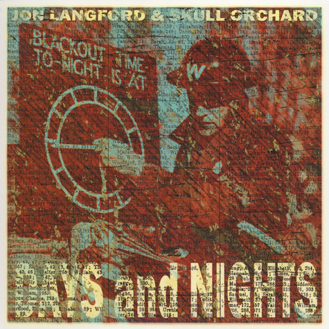 Jon Langford & Skull Orchard - Days & Nights / Here's What We Have