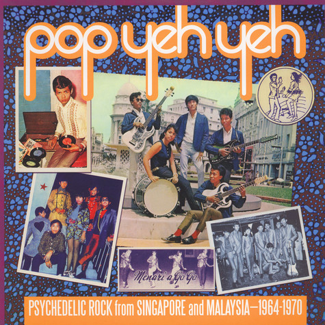 V.A. - Pop Yeh Yeh: Psychedelic Rock From Singapore And Malaysia 1964-1970 Volume 1