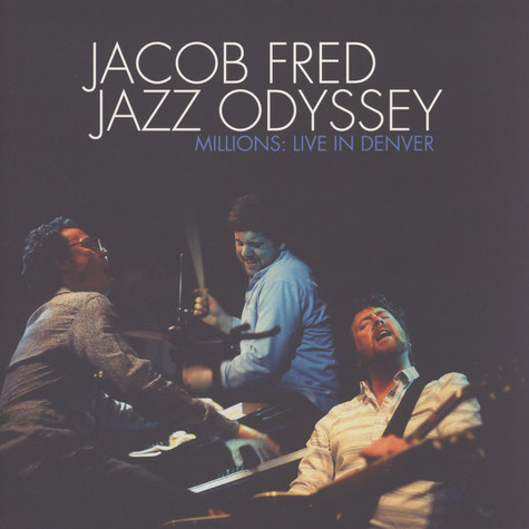 Jacob Fred Jazz Odyssey - Millions: Live In Denver