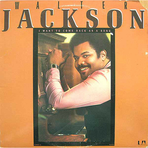 Walter Jackson - I Want To Come Back As A Song