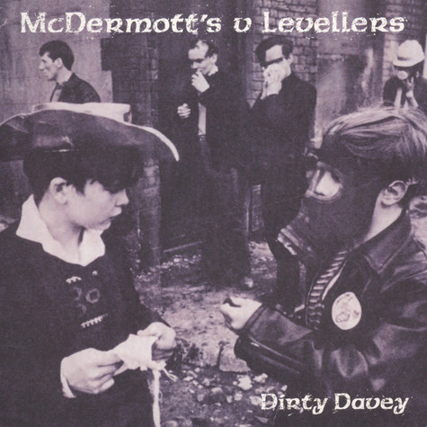 McDermott's 2 Hour / The Levellers - Dirty Davey / Dirty Davey Live