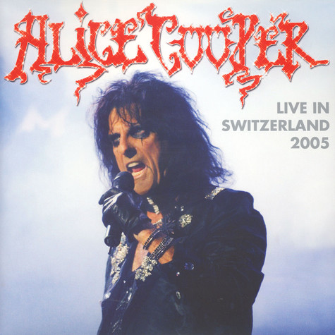 Alice Cooper - Live In Switzerland 2005