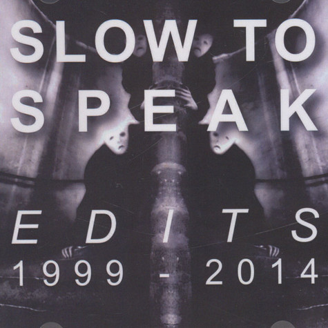 Slow To Speak - Edits : 1999-2014