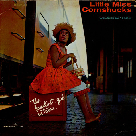 Little Miss Cornshucks - The Loneliest Girl In Town