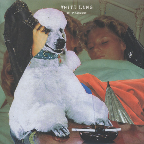 White Lung - Deep Fantasy Limited Edition